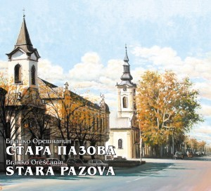 Knjiga - Stara Pazoa - Branko Oreščanin